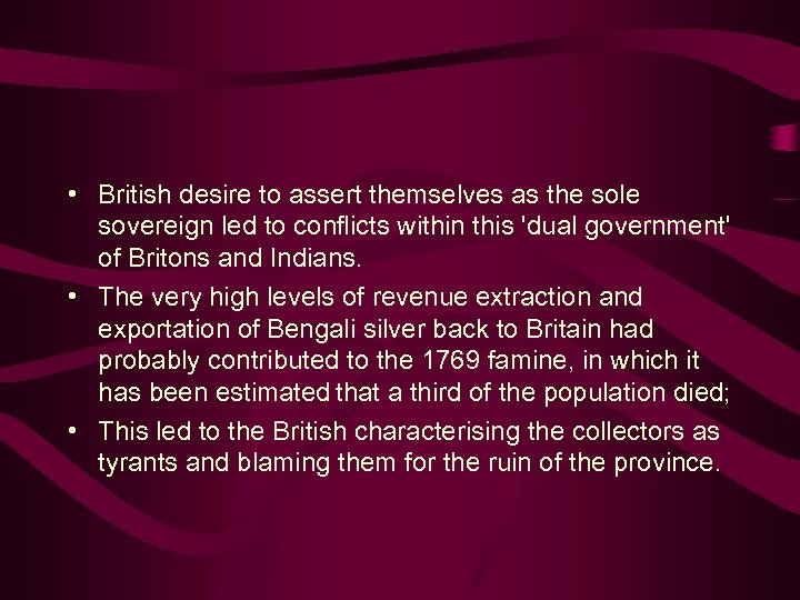 • British desire to assert themselves as the sole sovereign led to conflicts