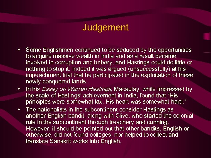 Judgement • Some Englishmen continued to be seduced by the opportunities to acquire massive