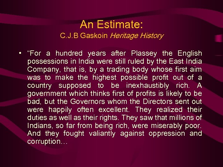 """An Estimate: C. J. B Gaskoin Heritage History • """"For a hundred years after"""