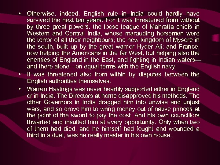 • Otherwise, indeed, English rule in India could hardly have survived the next