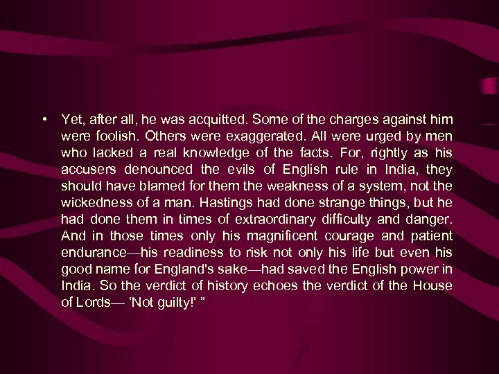 • Yet, after all, he was acquitted. Some of the charges against him