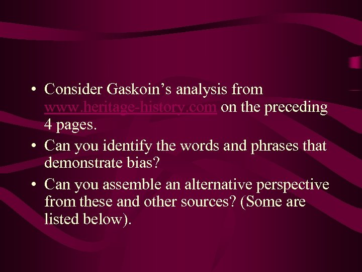 • Consider Gaskoin's analysis from www. heritage-history. com on the preceding 4 pages.