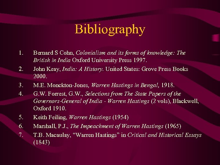 Bibliography 1. 2. 3. 4. 5. 6. 7. Bernard S Cohn, Colonialism and its