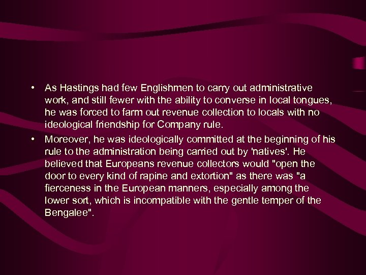 • As Hastings had few Englishmen to carry out administrative work, and still