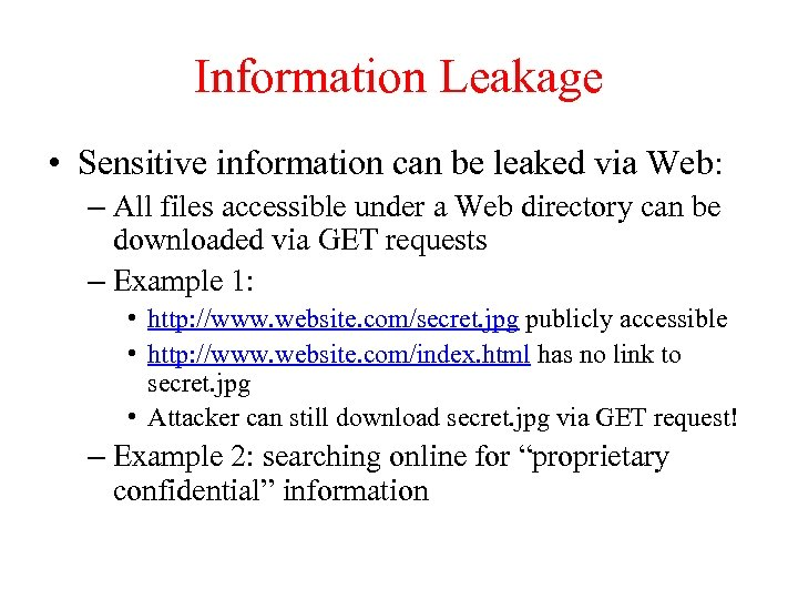 Information Leakage • Sensitive information can be leaked via Web: – All files accessible