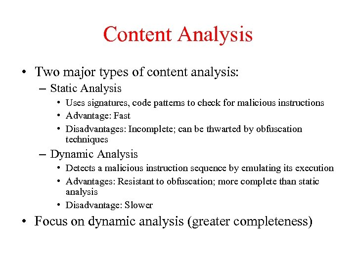Content Analysis • Two major types of content analysis: – Static Analysis • Uses
