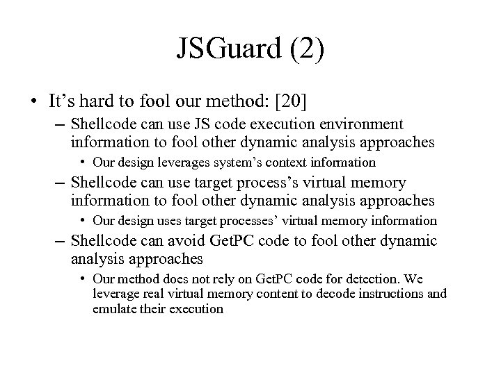 JSGuard (2) • It's hard to fool our method: [20] – Shellcode can use