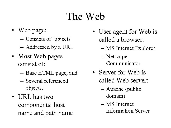 """The Web • Web page: – Consists of """"objects"""" – Addressed by a URL"""
