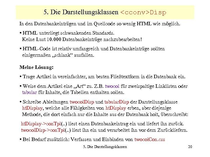 5. Die Darstellungsklassen <cconv>Disp In den Datenbankeinträgen und im Quellcode so wenig HTML wie