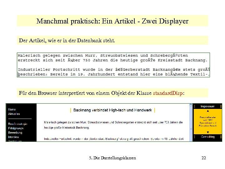 Manchmal praktisch: Ein Artikel - Zwei Displayer Der Artikel, wie er in der Datenbank