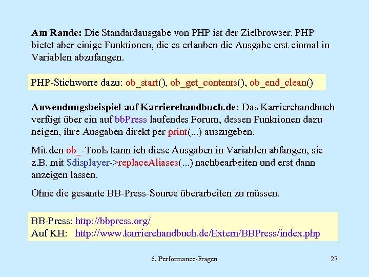Am Rande: Die Standardausgabe von PHP ist der Zielbrowser. PHP bietet aber einige Funktionen,