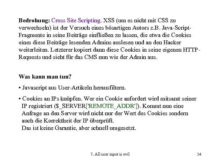 Bedrohung: Cross Site Scripting. XSS (um es nicht mit CSS zu verwechseln) ist der
