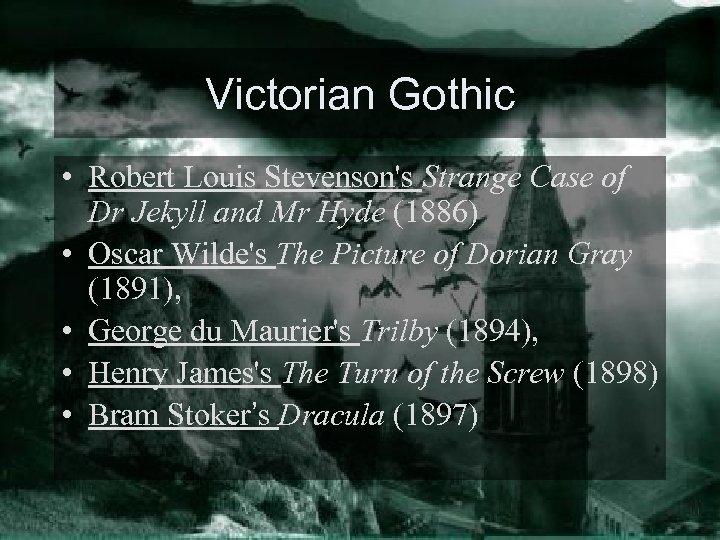 Victorian Gothic • Robert Louis Stevenson's Strange Case of Dr Jekyll and Mr Hyde