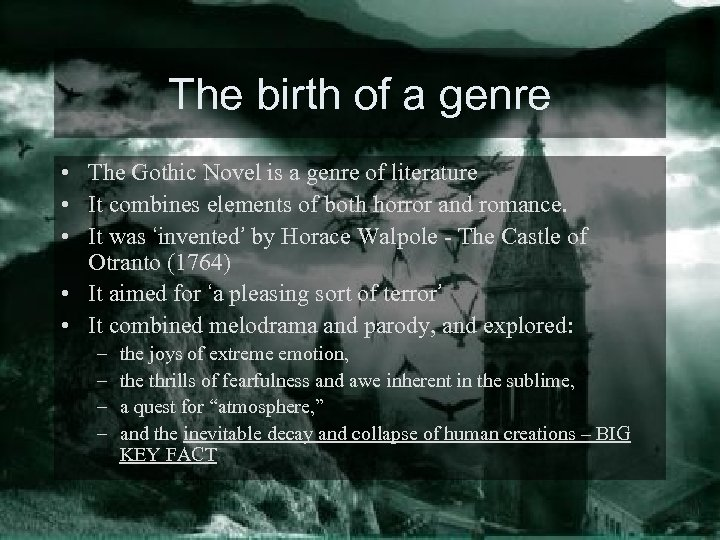The birth of a genre • The Gothic Novel is a genre of literature