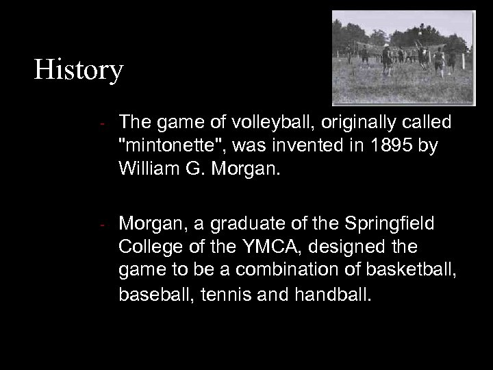 History - The game of volleyball, originally called