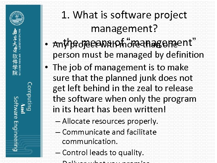 """1. What is software project management? • ---the means of """"management"""" Any project with"""