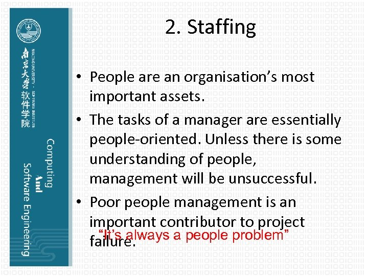 2. Staffing • People are an organisation's most important assets. • The tasks of