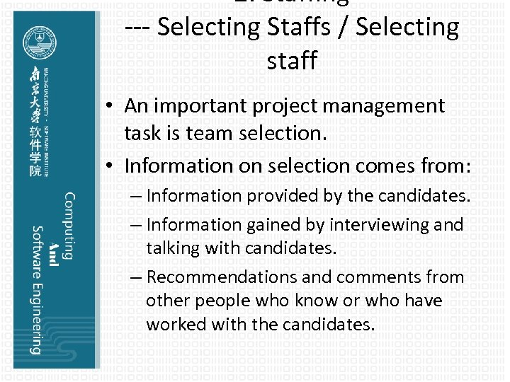 2. Staffing --- Selecting Staffs / Selecting staff • An important project management task