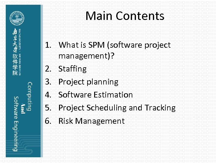 Main Contents 1. What is SPM (software project management)? 2. Staffing 3. Project planning