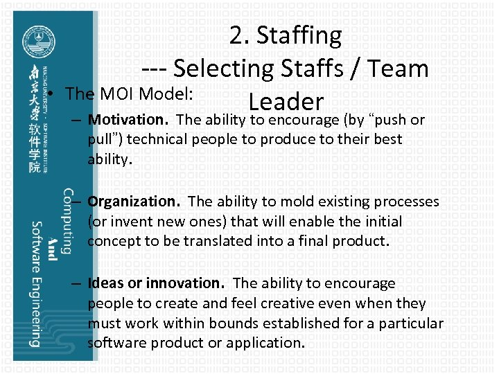 • 2. Staffing --- Selecting Staffs / Team The MOI Model: Leader –