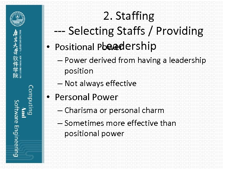 2. Staffing --- Selecting Staffs / Providing Leadership • Positional Power – Power derived
