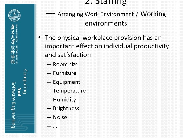 2. Staffing --- Arranging Work Environment / Working environments • The physical workplace provision