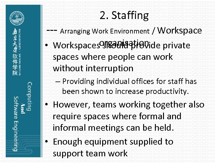 2. Staffing --- Arranging Work Environment / Workspace • Workspacesorganisation private should provide spaces