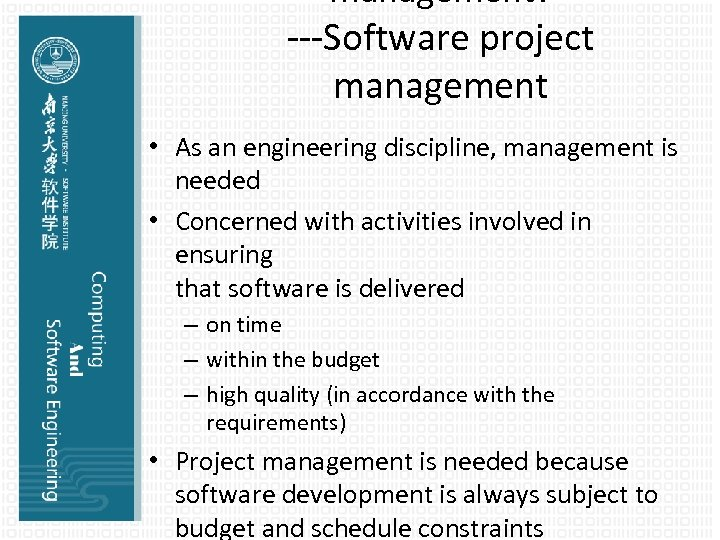 management? ---Software project management • As an engineering discipline, management is needed • Concerned