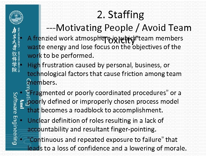 2. Staffing • • • ---Motivating People / Avoid Team A frenzied work atmosphere