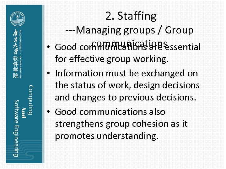 2. Staffing ---Managing groups / Group communications • Good communications are essential for effective