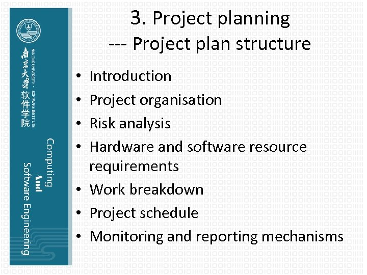 3. Project planning --- Project plan structure Introduction Project organisation Risk analysis Hardware and