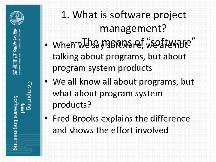 """1. What is software project management? ---The means of """"software"""" • When we say"""