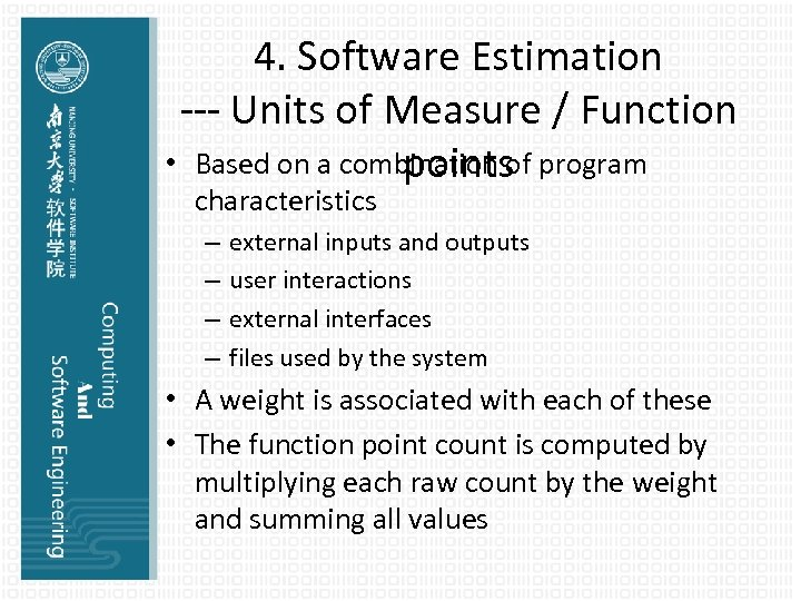 4. Software Estimation --- Units of Measure / Function • Based on a combination