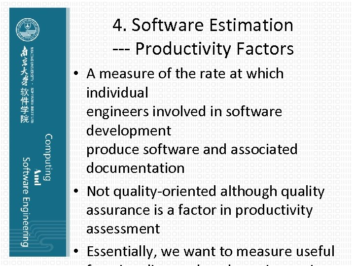 4. Software Estimation --- Productivity Factors • A measure of the rate at which