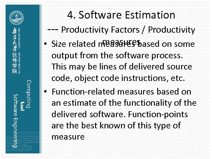4. Software Estimation --- Productivity Factors / Productivity measures • Size related measures based