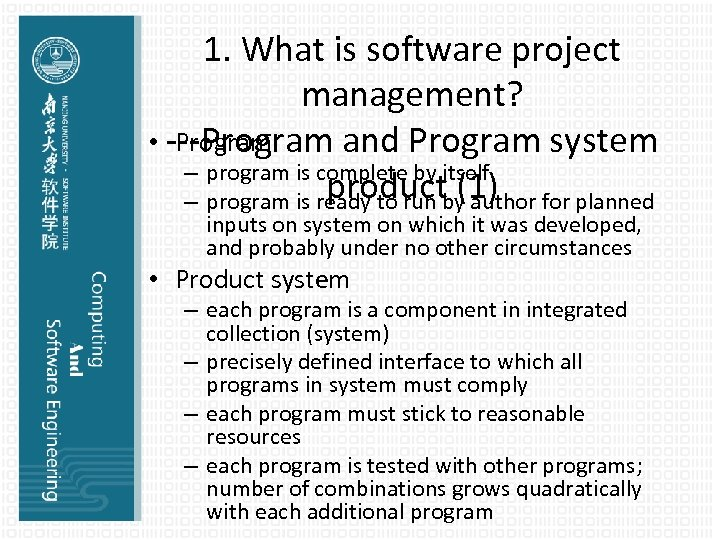 1. What is software project management? • ---Program and Program system Program – program