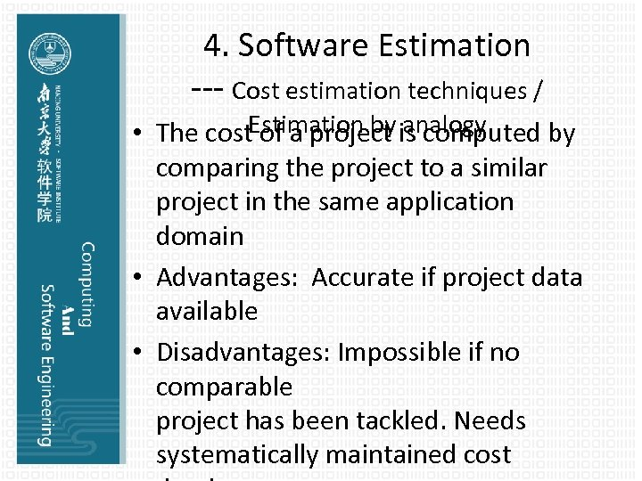 4. Software Estimation --- Cost estimation techniques / • The cost. Estimation by is