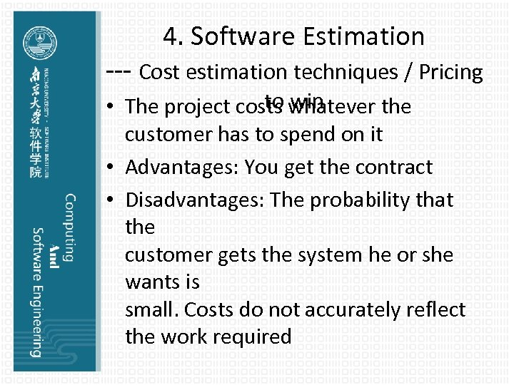 4. Software Estimation --- Cost estimation techniques / Pricing to win • The project