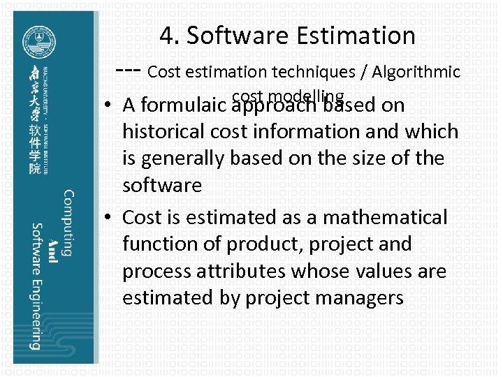 4. Software Estimation --- Cost estimation techniques / Algorithmic cost modelling • A formulaic