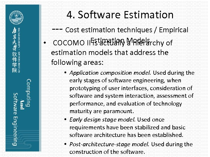 4. Software Estimation --- Cost estimation techniques / Empirical • COCOMO IIEstimation Models is