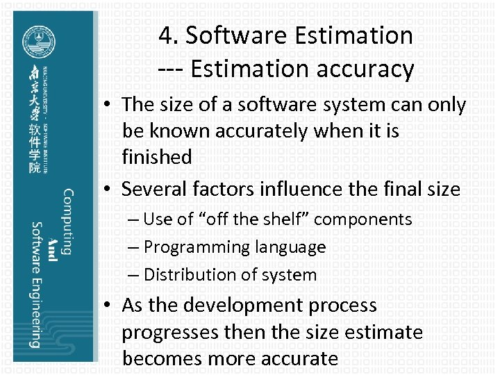 4. Software Estimation --- Estimation accuracy • The size of a software system can