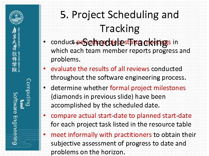 • • • 5. Project Scheduling and Tracking conduct periodic project status meetings
