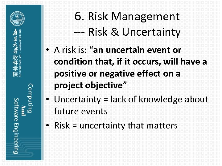 """6. Risk Management --- Risk & Uncertainty • A risk is: """"an uncertain event"""