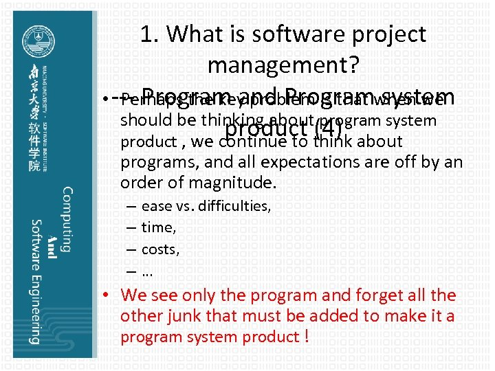 1. What is software project management? • --- Program and Programwhen we Perhaps the