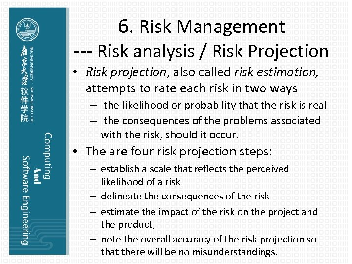 6. Risk Management --- Risk analysis / Risk Projection • Risk projection, also called