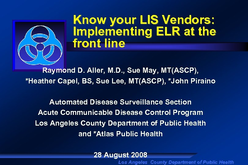 Know your LIS Vendors: Implementing ELR at the front line Raymond D. Aller, M.