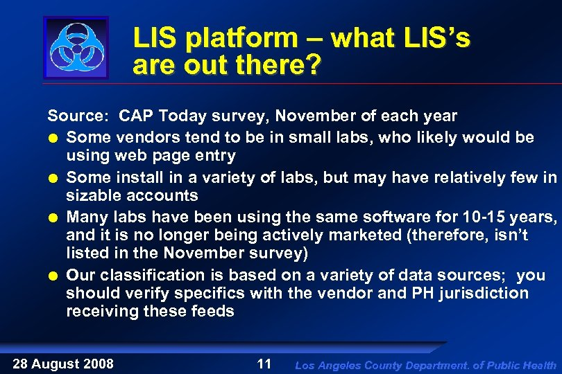 LIS platform – what LIS's are out there? Source: CAP Today survey, November of