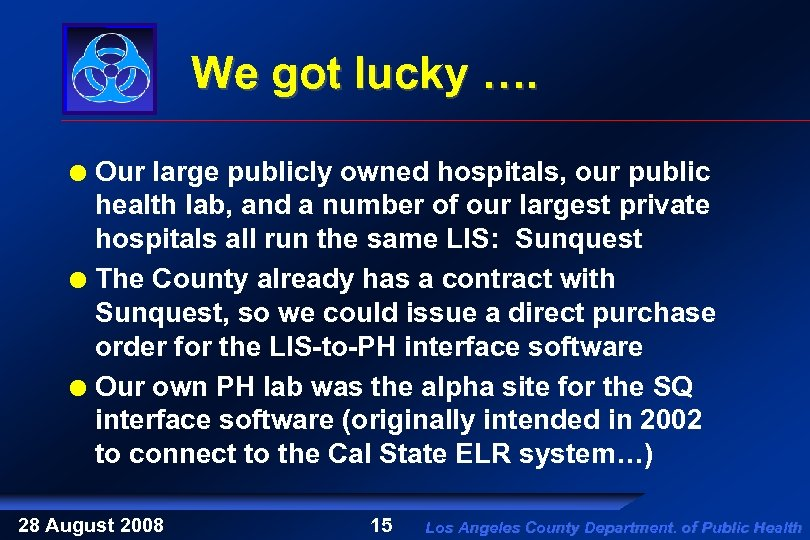 We got lucky …. Our large publicly owned hospitals, our public health lab, and