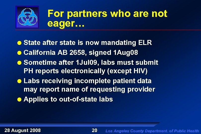 For partners who are not eager… State after state is now mandating ELR California