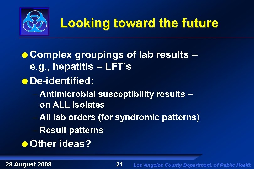 Looking toward the future Complex groupings of lab results – e. g. , hepatitis